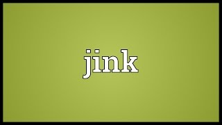 Jink Meaning
