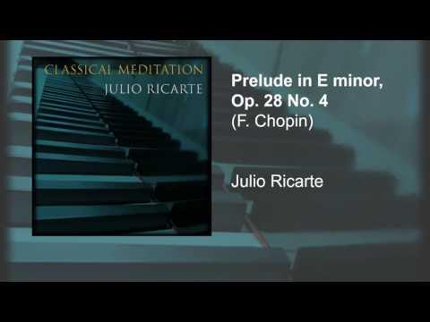 Prelude In E Minor Op. 28 No. 4 (Chopin) | Classical Meditation | Piano - Julio Ricarte