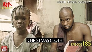 CHRISTMAS CLOTH Mark Angel Comedy Episode 185