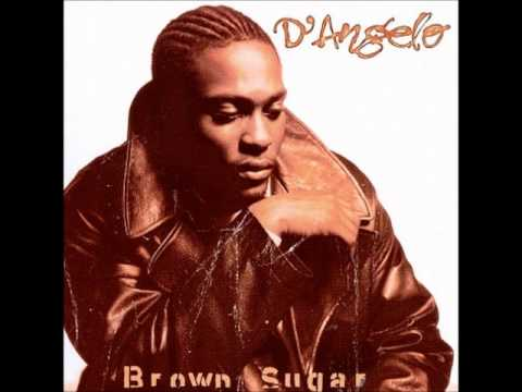 DANGELO  ME AND THOSE DREAMIN EYES OF MINE BROWN SUGAR