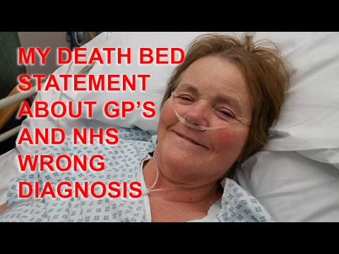 My Death Bed Video about Bad Treatment from GP's & NHS Care January 2017