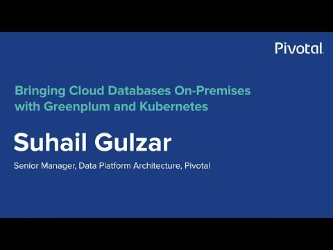 Singapore - Greenplum and Kubernetes - Suhail Gulzar