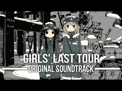 Shoujo Shuumatsu Ryokou (Girls' Last Tour) Original Soundtrack TVアニメ「少女終末旅行」オリジナルサウンドトラック mp3