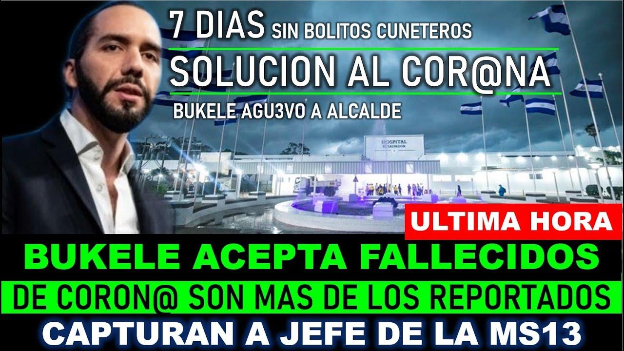 BUKELE CONFIESA AL PUEBLO FALLECIDOS DE CORON@ SON MAS DE LOS REPORTADOS POR EL GOBIERNO