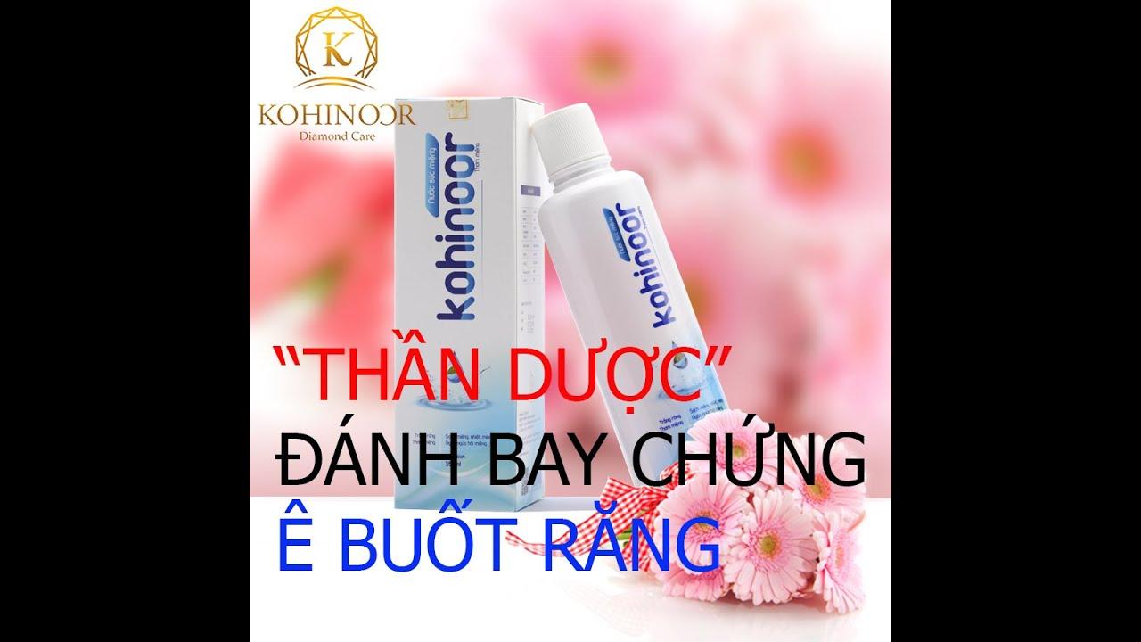 Quảng cáo nước súc miệng Kohinoor | Thần dược đánh bay chứng ê buốt răng mỗi ngày