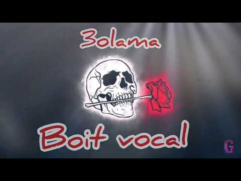 BOIT VOCAL - 3OLAMA  (Official Music )