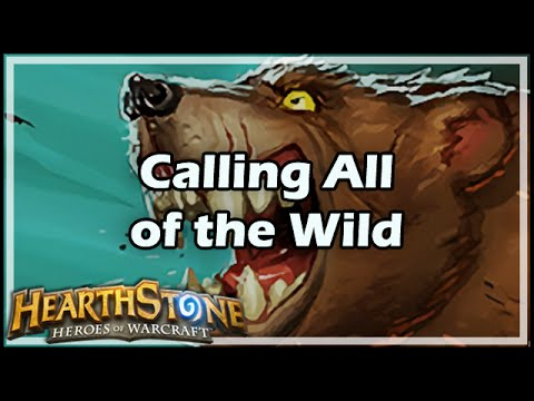 [Hearthstone] Calling All of the Wild
