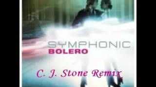 Symphonic - Bolero (C. J. Stone Remix)