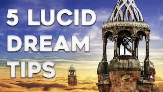 5 Lucid Dreaming Tips