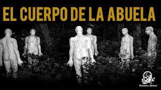EL CUERPO DE LA ABUELA (HISTORIAS DE TERROR)