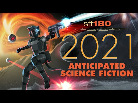 SFF180 🚀 Anticipated Science Fiction 2021