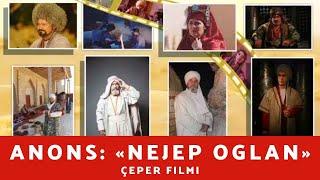 Скачать Anons Nejep Oglan çeper Filmi