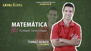 Matemática - Exercícios - FCC - Professor Thiago Nunes