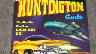 The Huntington Cads - 5...4...3...2...1...CADS ARE GO!