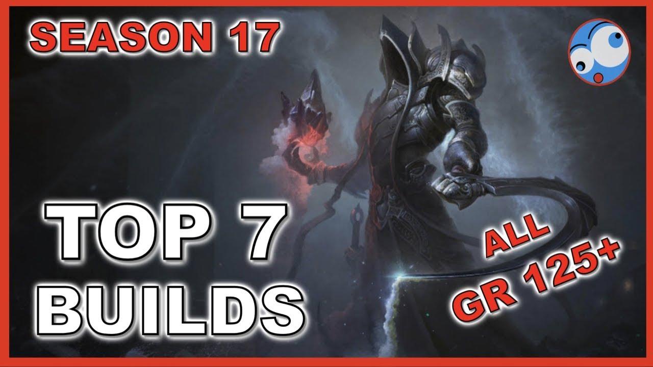 Top 7 Best Builds Season 17 Diablo 3 All GR 125 plus (so far) Patch 2 6 5