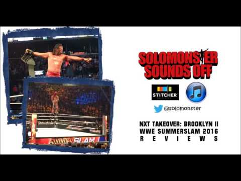 Sound Off Extra - WWE Summerslam 2016 Review (plus NXT Takeover Brooklyn!)