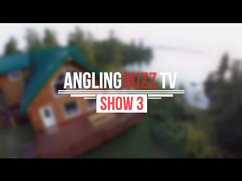 Fishing Vacations – 2016 AnglingBuzz TV – Show 3