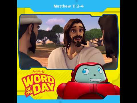 Superbook's Word of the Day: Matthew 11:2-4