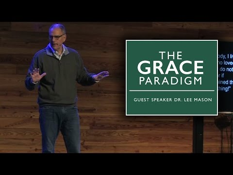 03-05-17:  The Grace Paradigm - Guest Speaker Dr. Lee Mason