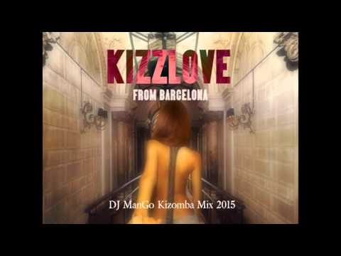 Kizomba mix 2015 -  Kizzlove from Barcelona by dj Man'go