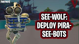SEE-WOLF: Deploy PIRA-SEE-BOTS | Event: Yarrr! | Fortnite Save the World | TeamVASH