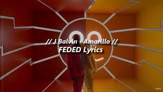 J Balvin - Amarillo (Letra/ Lyrics)