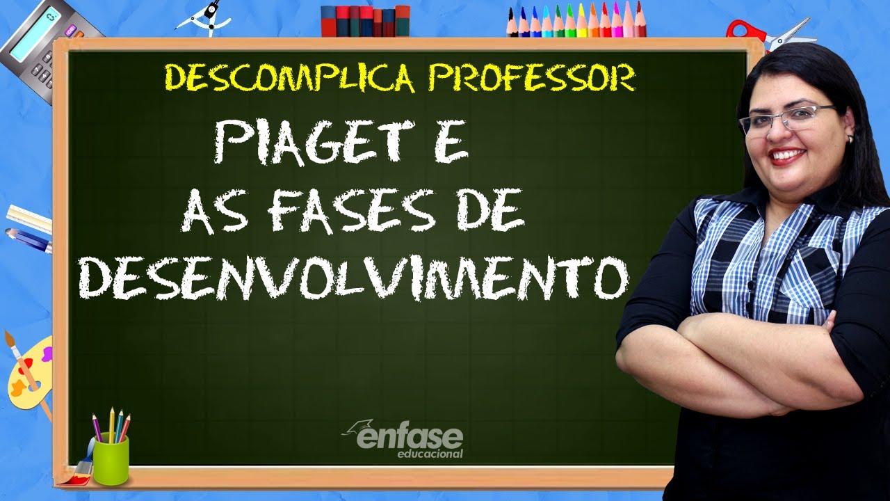 Piaget E As Fases De Desenvolvimento Descomplica Professor 44