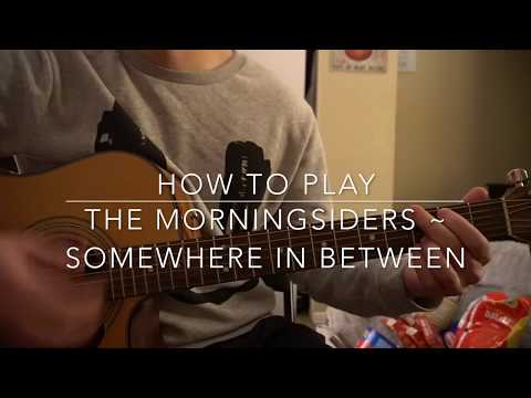 """How to play """"Somewhere in Between"""" by the Morningsiders"""