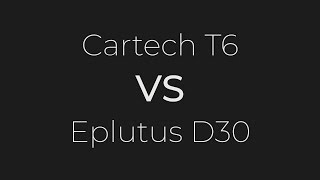 Cartech T6 VS Eplutus D30