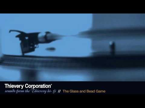 Thievery Corporation - The Glass and Bead Game [Official Audio]