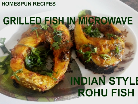 Grilled Fish Indian Style Rohu Fish In Microwave Homespun Recipes