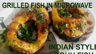 Grilled Fish Indian Style| Rohu Fish In Microwave | Homespun Recipes
