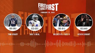 Tom Brady, Dak's deal, Wilder vs. Fury II, Kevin Durant (2.20.20) | FIRST THINGS FIRST Audio Podcast