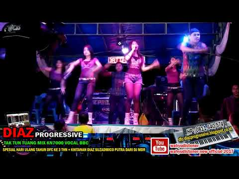 DJ DIAZ 2018 Live SWISS - Tak Tun Tuang (versi 2 MIX KN7000) Vocal INDRI & ECHA DIAZ PROGRESSIVE