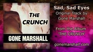 'Sad Sad Eyes' - Alternative Rock Song by Gone Marshall