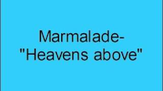 Marmalade- Heavens above