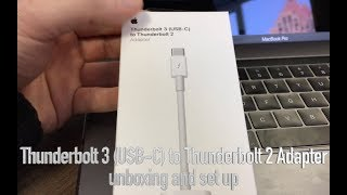 Thunderbolt 3 (USB-C) to Thunderbolt 2 Adapter Unboxing and Set Up