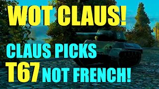 WOT - Claus Picks T67 | World of Tanks with Claus & Pierre