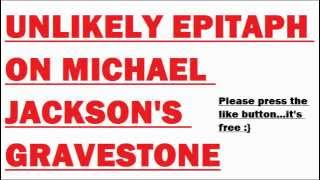 Unlikely Epitaph On Michael Jackson