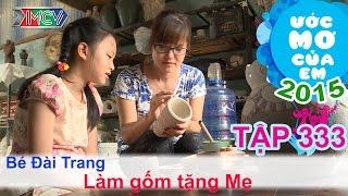 Ước mơ của em Nguyễn Ngô Đài Trang - Làm bình gốm tặng mẹ - 02/07/2015