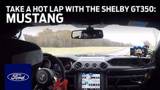 Take A Hot Lap with the Shelby GT350 | Mustang | Ford