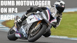 DUMB MOTOVLOGGER RIDES BMW HP4 RACE!