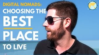 Digital Nomads: How To Choose The Best Place To Live