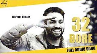 32 bore bass boosted dilpreet dhillon 30 bore latest punjabi songs 2016