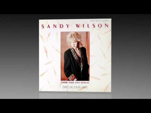 Sandy Wilson - Gimme Your Love Tonight (Special Club-Mix)