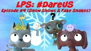 ❋Littlest Pet Shop: #DareUs (Episode #4: Snow Shows & Fake Snakes)
