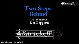 Two Steps Behind (Karaoke) - Def Leppard