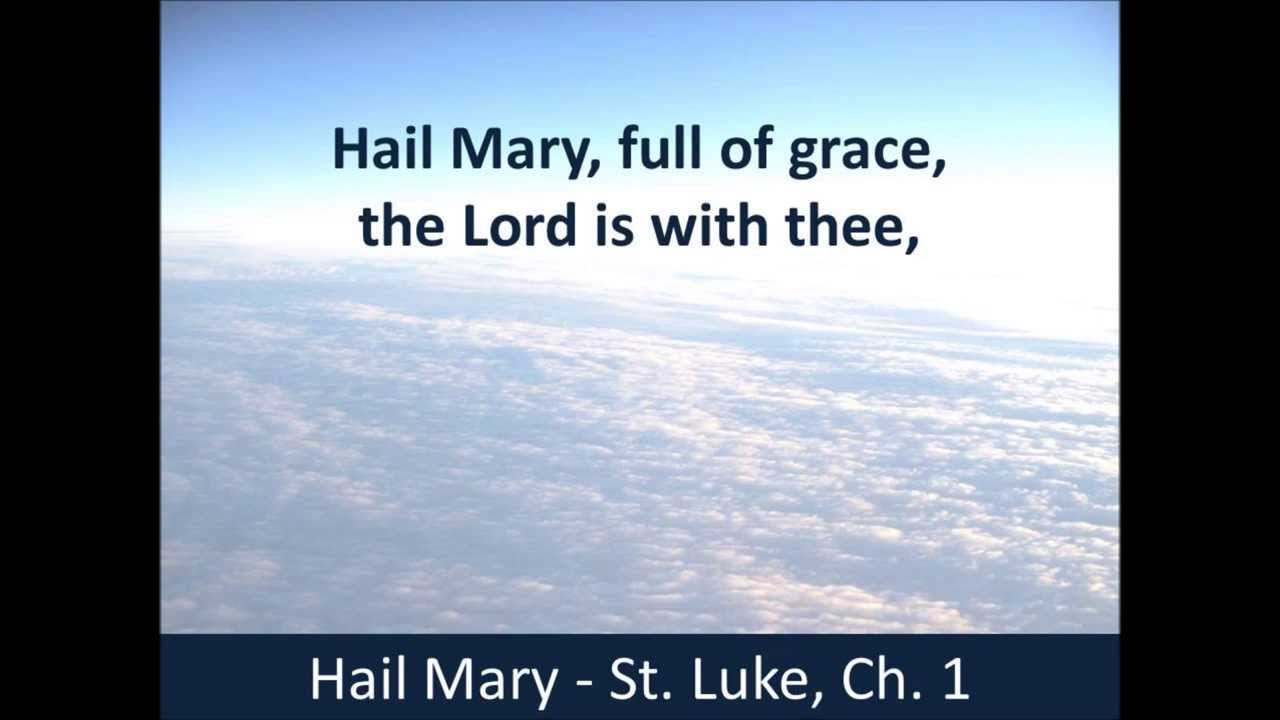 Hail Mary - Hear the Prayer - St  Luke