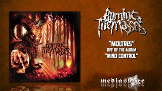 Watch Burning The Masses Moltres video