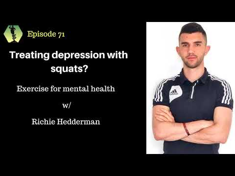 SSD Podcast Ep.71: Treating depression with squats? Exercise and mental health w/Riche Hedderman